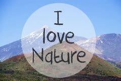 Vulcano góra, tekst Kocham naturę Obrazy Royalty Free
