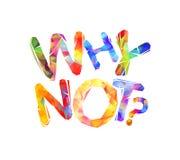 Waarom niet? Inschrijving van driehoekige brieven Stock Foto's