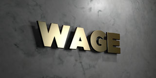 Wage - Gold sign mounted on glossy marble wall  - 3D rendered royalty free stock illustration. This image can be used for an online website banner ad or a Royalty Free Stock Photography