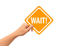 Wait sign Stock Photography