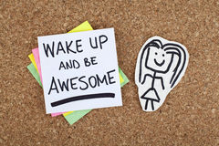 Wake Up and Be Awesome Inspirational Message. Inspirational message wake up and be awesome stock photo