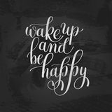 Wake Up And be Happy Morning Inspirational Quote, Hand Drawn Tex Royalty Free Stock Photography