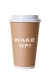Wake Up Coffee To Go Cup Royalty Free Stock Images