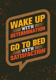 Wake Up With Determination. Go To Bed With Satisfaction. Inspiring Creative Motivation Quote. Vector Typography Royalty Free Stock Images