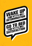 Wake Up With Determination. Go To Bed With Satisfaction. Inspiring Creative Motivation Quote. Vector Typography Royalty Free Stock Photos