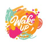 Wake up lettering. On abstract brush background. Colorfull banner with modern calligraphy vector illustration