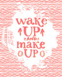 Wake up and make up - fun lettering quote about Stock Image