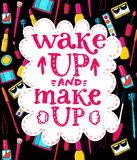 Wake up and make up - fun lettering quote about Royalty Free Stock Photography