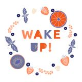 Wake up poster with typography and fruits wreath. Hand drawn fresh card Stock Image