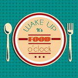 Wake up.  It's food o'clock. Quote Typographical Background. Royalty Free Stock Photo