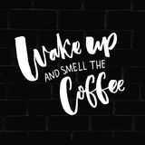 Wake up and smell the coffee. Inspirational quote about coffee and morning.  Stock Photography