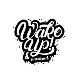 Wake up and workout hand written lettering quote. Royalty Free Stock Image