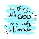 Walking with God is a daily adventure. Motivational quote lettering, religious poster. Print for poster, prayer book, church leaflet, t-shirt, postcard Stock Photo