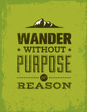 Wander Without Purpose or Reason Mountain Hike Creative Motivation Quote. Vector Outdoor Concept. On Grunge Background Royalty Free Stock Photo