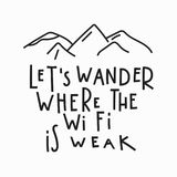 Wander wi fi weak Quote typography lettering. Lets wander where the wi fi is weak love romantic travel quote lettering. Calligraphy inspiration graphic design Royalty Free Stock Images