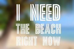 Wanderlust. Motivational poster. I need the beach right now Royalty Free Stock Images