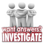 Want Answers Investigate 3d Words Serious People Arms Crossed. Want Answers question and Investigate word in red 3d letters in front of three security people or Royalty Free Stock Photography