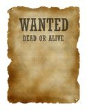 Wanted dead or alive. Poster dead or alive, old paper texture Royalty Free Stock Image