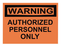 Warning Authorized Personnel. OSHA authorized personnel only warning sign isolated on white stock photos