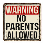 Warning no parents allowed vintage rusty metal sign Stock Photos