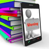 Warning Phone Shows Dangerous And Be Careful. Warning Phone Showing Dangerous And Be Careful Stock Photo