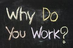 Warum arbeiten Sie? Stockfoto