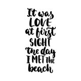 It was love at first sight the day i met the beach - hand drawn lettering quote  on the white background. Fun. Brush ink inscription for photo overlays Stock Photos