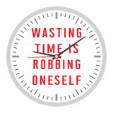 Wasting time is robbing oneself. Clock with inscription. Wasting time is robbing oneself. Motivational Quote. vector illustration Stock Photos