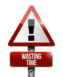 Wasting time warning road sign concept. Illustration isolated over white Royalty Free Stock Photography