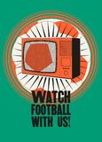 Watch football with us! Football on TV. Sports Bar typographic vintage style poster. Retro vector illustration. Watch football with us! Football on TV. Sports Stock Photography