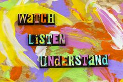 Watch listen understand teach learn knowledge training lead. Typography leadership patience education active learning listening pay attention think read speak stock image