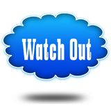 WATCH OUT text message on hovering blue cloud. Stock Photography