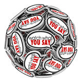 Watch What You Say Speech Bubbles Clouds Careful Sensitive Offen. Watch What You Say words in speech bubbles or clouds to remind you to be careful with sensitive Royalty Free Stock Photos