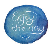 Watercolor background and message enjoy the day. Stock Images