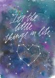 Watercolor colorful starry space galaxy nebula spot background. Its the little things in life inscription with vector illustration