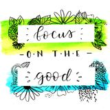 Watercolor design of focus on the good. Hand lettering Stock Photo