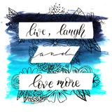 Watercolor design of live, laugh and love more. Hand lettering Stock Images
