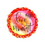 Watercolor design of live the moment in red. Hand lettering Stock Photo