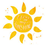 Watercolor sun with text you are my sunshine Stock Image