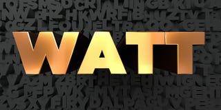Watt - χρυσό κείμενο στο μαύρο υπόβαθρο - τρισδιάστατο δικαίωμα ελεύθερη εικόνα αποθεμάτων απεικόνιση αποθεμάτων