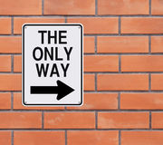 The Only Way. Modified one way sign indicating The Only Way Royalty Free Stock Images