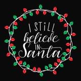 Wciąż wierzę w Santa Bożenarodzeniowy wakacyjny druk Zdjęcia Stock