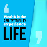Wealth is the ability to fully experience Life. Achieve goal, success in business motivational quote, modern typography Royalty Free Stock Photos
