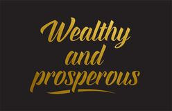 Free Wealthy And Prosperous Gold Word Text Illustration Typography Stock Photos - 115040503