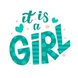 Hand lettering with text `It is a girl` royalty free illustration