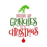 Drink up Grinches Christmas - Calligraphy phrase for Christmas.