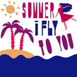 Summer I fly to you. Girl flies over the sea to the island with palm trees. Girl flies over the sea to the island with palm trees. The sun is shining. Flat royalty free illustration