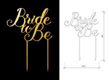 Wedding cake topper. Die cut Cake Topper. Laser cut vector quote `Bride to Be`. Cutout handmade silhouette for unique wedding decor. The table sign is suitable Royalty Free Stock Photography