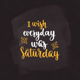 Week days motivation quotes. Saturday. Royalty Free Stock Photography