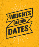 Weights Before Dates. Sport Gym Typography Workout Motivation Quote Banner. Strong Vector Royalty Free Stock Photography